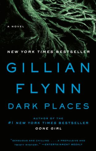 Dark Places by Gillian Flynn. A Propensity to Discuss post.
