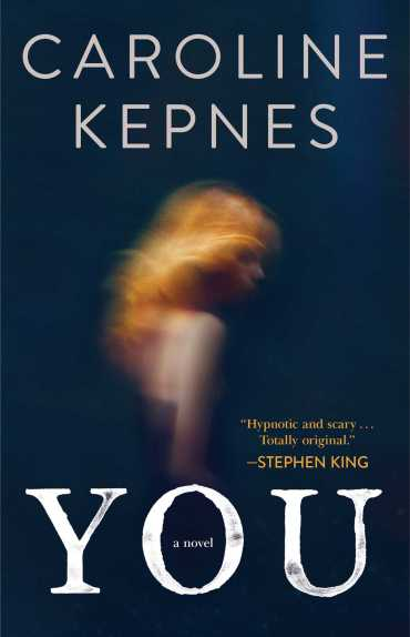 You by Caroline Kepnes. A propensity to discuss review.