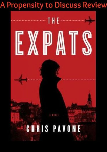 The Expats by Chris Pavone. A Propensity to Discuss review.