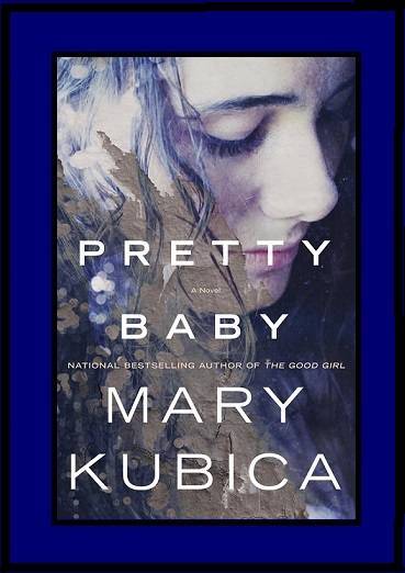 Mary Kubica. Pretty Baby. A Propensity to Discuss review.