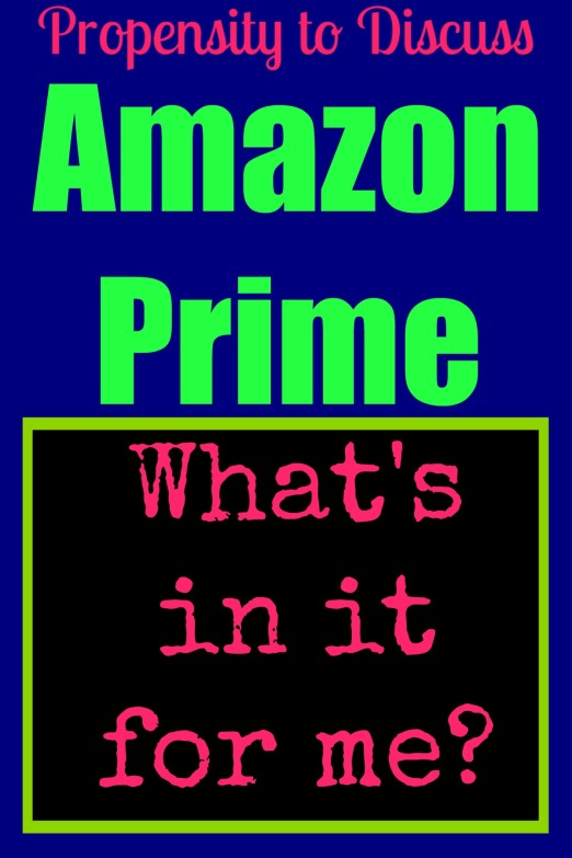 9 Reasons why I think Amazon Prime is worth the cost. A Propensity to Discuss Post.