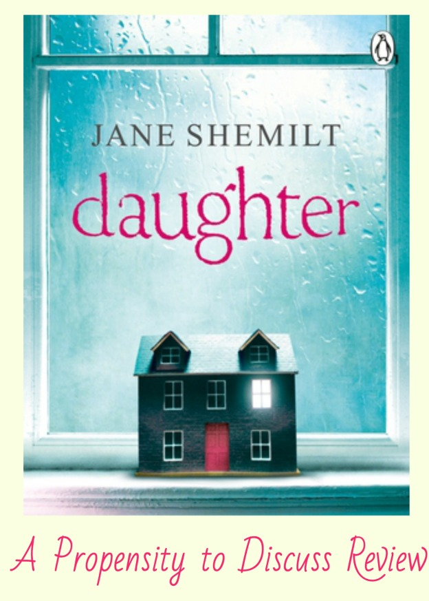 A twisted, shocking psychological tale. A Propensity to Discuss Review. The Daughter