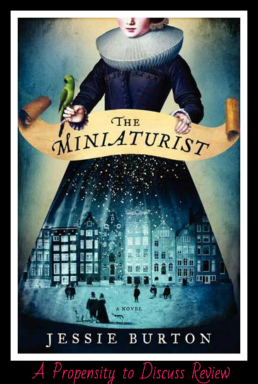 The Miniaturist. A Propensity to Discuss review.