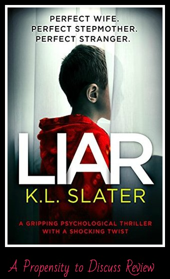 Liar. A Propensity to Discuss review.