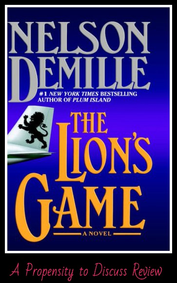 The Lion's Game by Nelson DeMille. A Propensity to Discuss review.