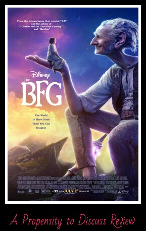 The BFG. A Propensity to Discuss movie review.