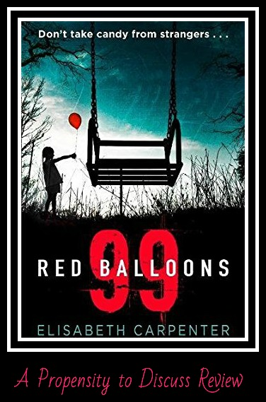 99 Red Balloons by Libby Carpenter. A Propensity to Discuss review.