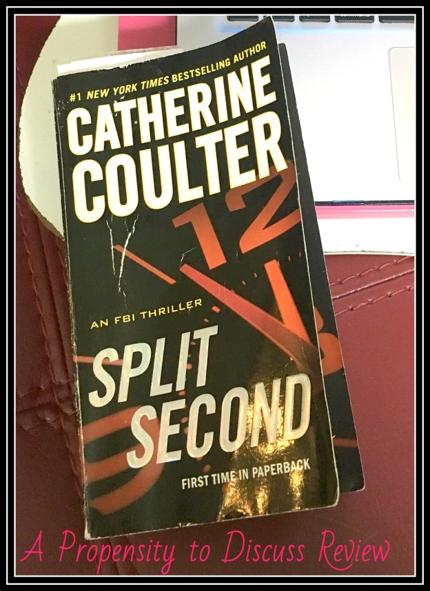 Split Second by Catherine Coulter. A Propensity to Discuss review.
