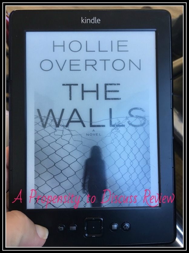 The Walls by Hollie Overton. A Propensity to Discuss review.