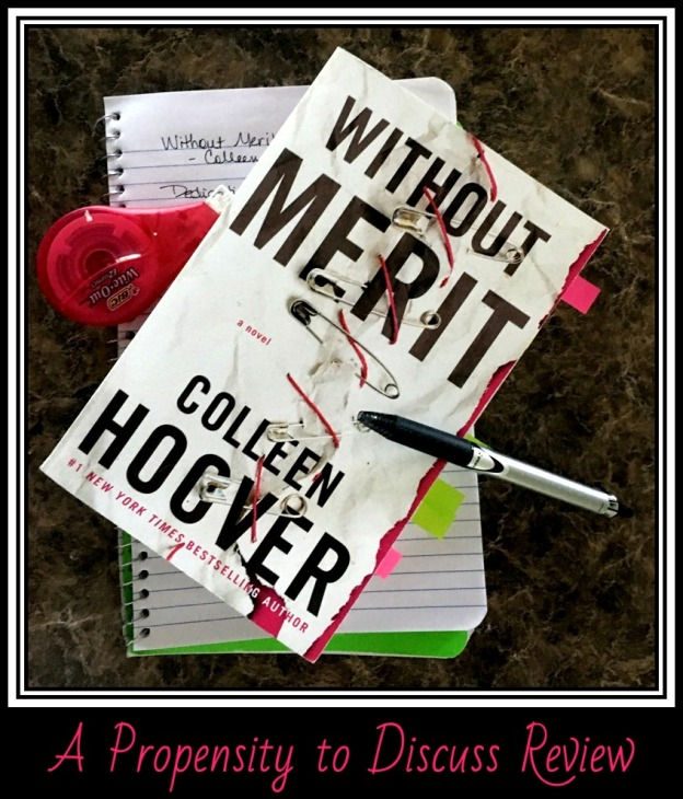 Without Merit by Colleen Hoover. A Propensity to Discuss review.