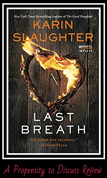 Last Breath by Karin Slaughter. A Propensity to Discuss review.