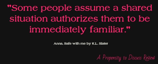 "Can you ever really be ""Safe with Me"" by K.L. Slater? A Propensity to Discuss review."