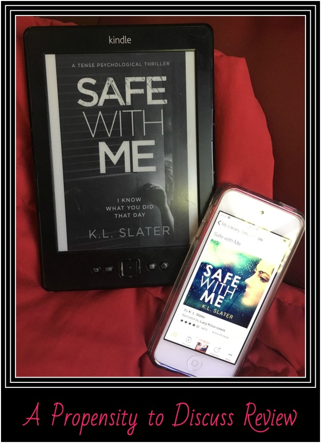 "Can you ever really be ""Safe with Me"" by K.L. Slater? A Propensity to Discuss"
