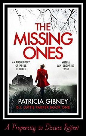 The Missing Ones by Patricia Gibney. A Propensity to Discuss review.