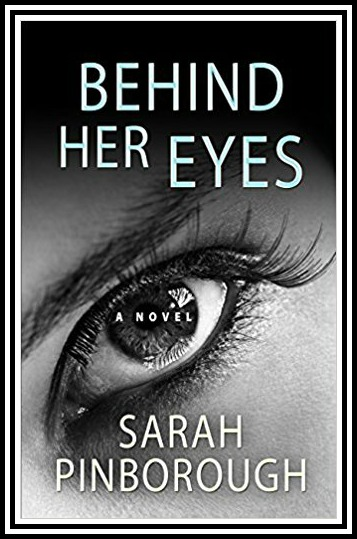 Behind Her Eyes by Sara Pinborough. A Propensity to Discuss review.
