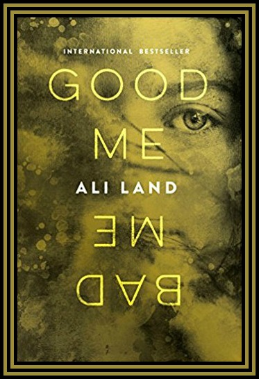 Good Me Bad Me by Ali Land, A Propensity to Discuss review.