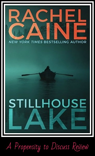 Stillhouse Lake by Rachel Caine. A Propensity to Discuss review.