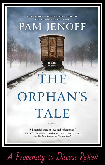 The Orphans Tale by Pam Jenoff. A Propensity to Discuss review.