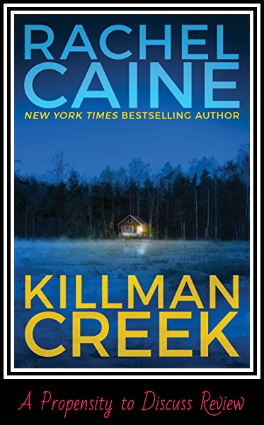 Killman Creek by Rachel Caine. A Propensity to Discuss review.