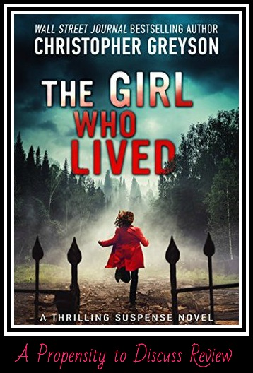 The Girl Who Lived by Christopher Greyson. A Propensity to Discuss review.