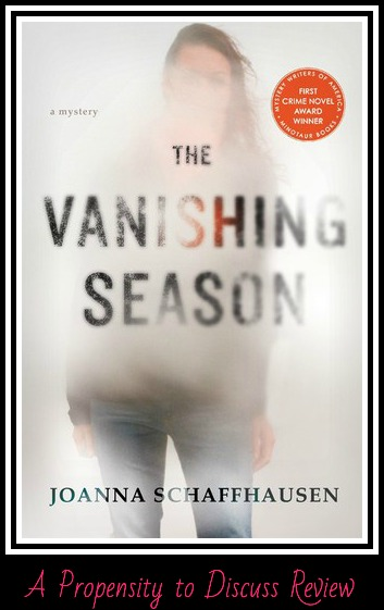 The Vanishing Season by Joanna Schaffhausen. A Propensity to Discuss review.