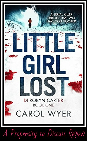 Little Girl Lost by Carol Wyer. A Propensity to Discuss review.