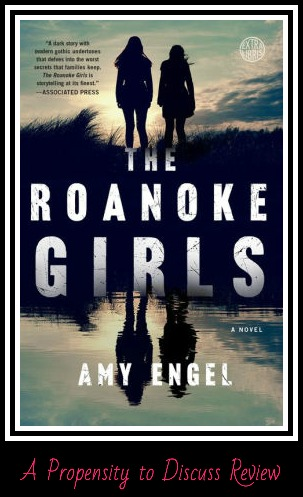 The Roanoke Girls by Amy Engel. A Propensity to Discuss review.