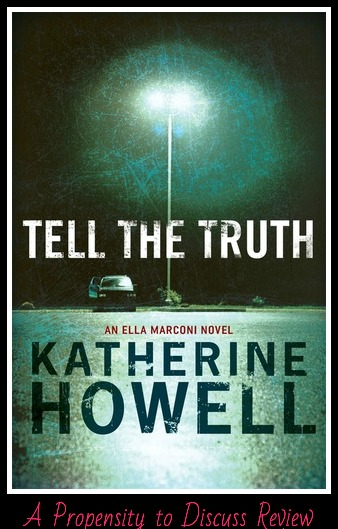 Tell the Truth by Katherine Howell. A Propensity to Discuss review.