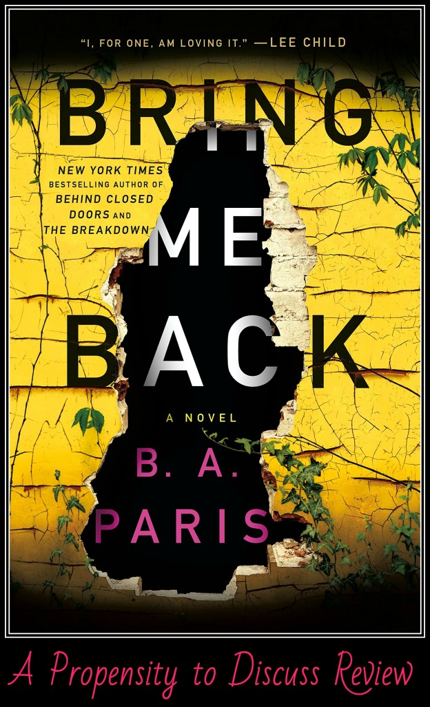 Bring Me Back by BA Paris. A Propensity to Discuss review.
