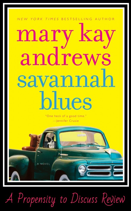 Savannah Blues by Mary Kay Andrews. A Propensity to Discuss review.
