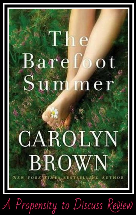 The Barefoot Summer by Carolyn Brown. A Propensity to Discuss review.