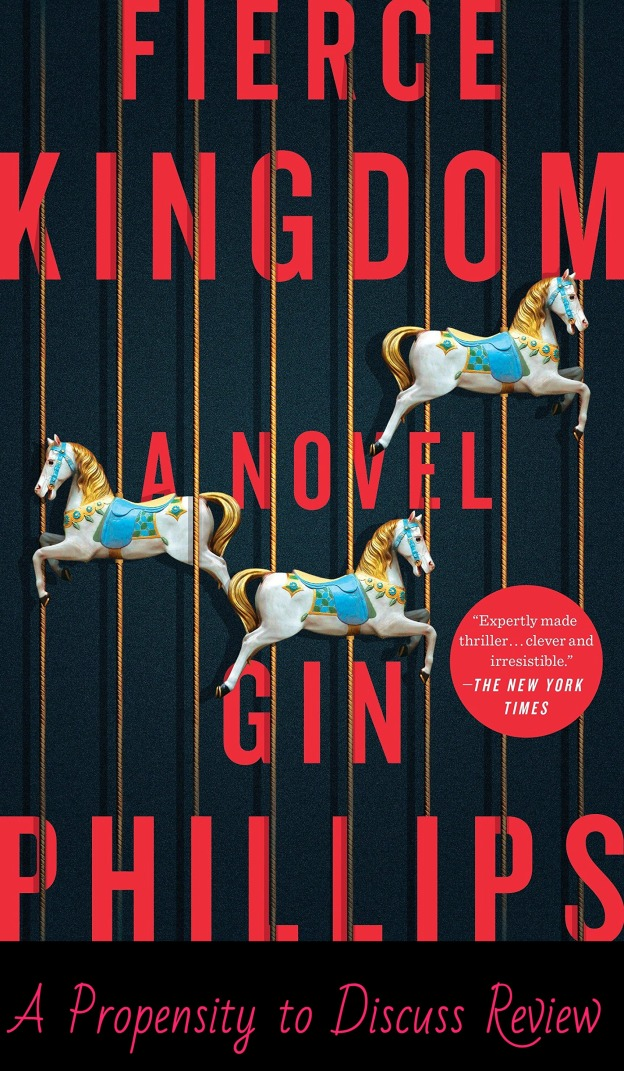 Fiece Kingdom by Gin Phillips. A Propensity to Discuss review.