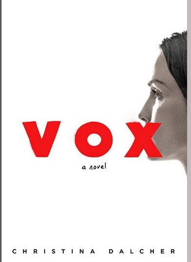 Vox by Christina Dalcher. A Propensity to Discuss review.