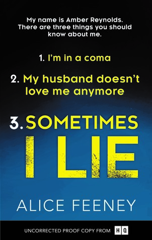 Sometimes I Lie by Alice Feeney. A Propensity to Discuss review.