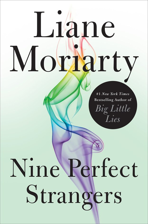 Nine Perfect Strangers by Liane Moriarty. A Propensity to Discuss review.