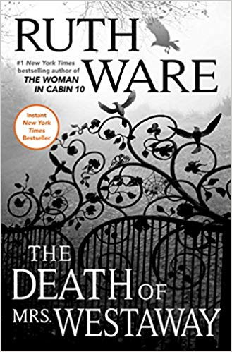 The Death of Mrs. Westaway by Ruth Ware. A Propensity to Discuss review.