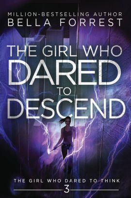 The Girl Who Dared To Descend By Bella Forrest. A Propensity to Discuss