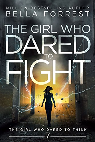 The Girl Who Dared To Fight By Bella Forrest. A Propensity to Discuss review.