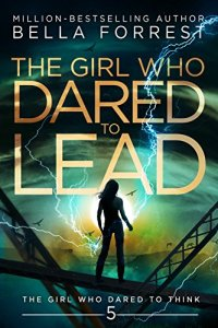 The Girl Who Dared To Lead By Bella Forrest. A Propensity to Discuss review.