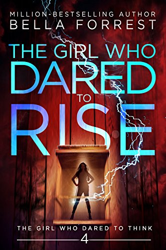 The Girl Who Dared To Rise By Bella Forrest. A Propensity to Discuss review.