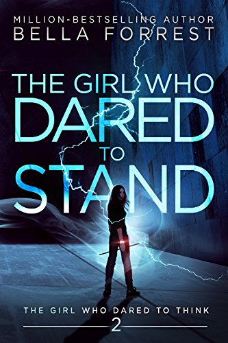 The Girl Who Dared To Stand By Bella Forrest. A Propensity to Discuss review.