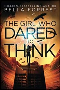 The Girl Who Dared To Think By Bella Forrest. A Propensity to Discuss review.