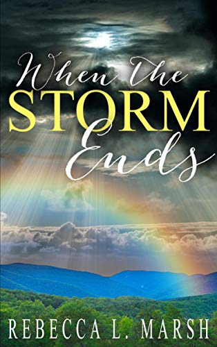 When The Storm Ends by Rebecca L. Marsh. A Propensity to Discuss review.