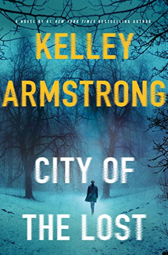 City Of The Lost by Kelley Armstrong. A Propensity to Discuss review.